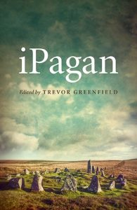 """iPagan, edited by Trevor Greenfield, featuring the essay, """"Life Beyond Ecstasy,"""" by S. Kelley Harrell"""